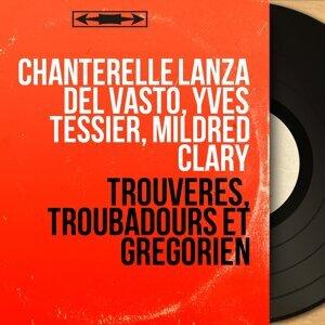 Chanterelle Lanza del Vasto, Yves Tessier, Mildred Clary 歌手頭像
