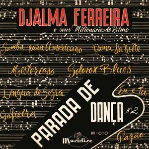Djalma Ferreira e seus Milionários do Ritmo 歌手頭像