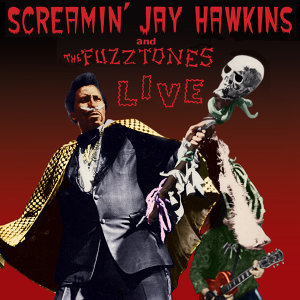 Screamin' Jay Hawkins & The Fuzztones 歌手頭像