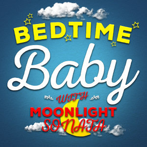 Bedtime Baby|Chill Babies|Moonlight Sonata 歌手頭像