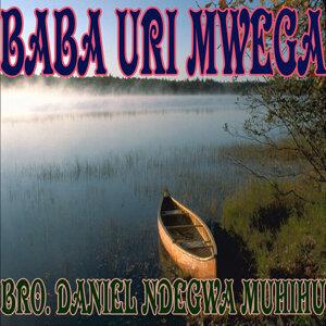 Bro. Daniel Ndegwa Muhihu 歌手頭像