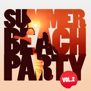 Summer Beach Party, Vol. 2 歌手頭像