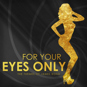 For Your Eyes Only (The Themes of James Bond) 歌手頭像