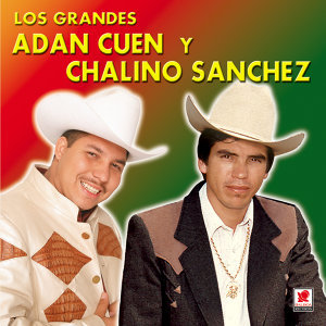 Adan Cuen Y Chalino Sanchez
