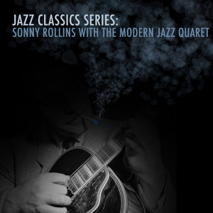 Sonny Rollins & The Modern Jazz Quartet 歌手頭像