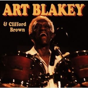 Art Blakey & Clifford Brown