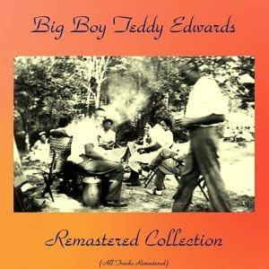 Big Boy Teddy Edwards 歌手頭像