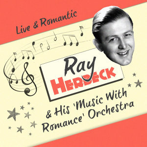 """Ray Herbeck & His """"Music With Romance"""" Orchestra 歌手頭像"""