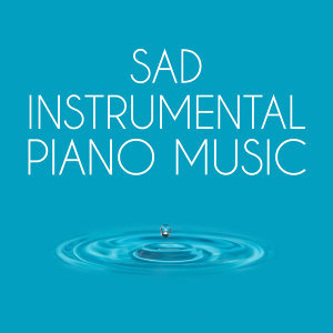 Sad Songs Music|Instrumental Love Songs|Piano Music Songs 歌手頭像