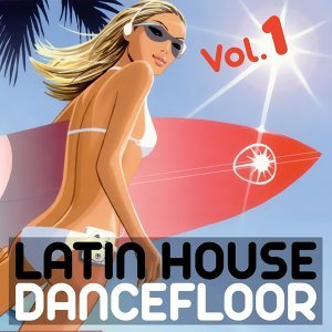 Latin House Dancefloor, Vol. 1 歌手頭像