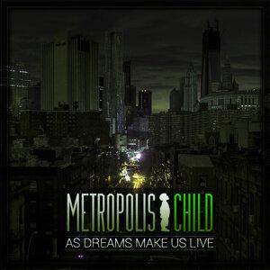 Metropolis Child 歌手頭像
