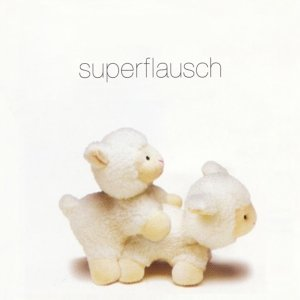 Superflausch 歌手頭像