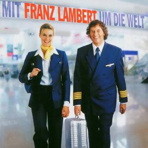 Mit Franz Lambert um die Welt 歌手頭像