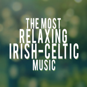 Irish Songs|Celtic Music for Relaxation