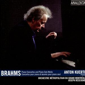 Anton Kuerti, Orchestre Métropolitain, Joseph Rescigno Dir. (Brahms) 歌手頭像