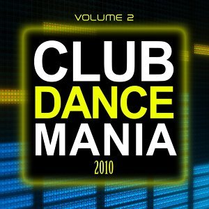 Club dance mania 2010, vol. 2 歌手頭像