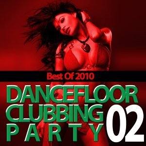 Dancefloor clubbing party 2010, vol. 2 歌手頭像