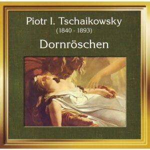 Peter Tschaikowsky - Dornroschen 歌手頭像