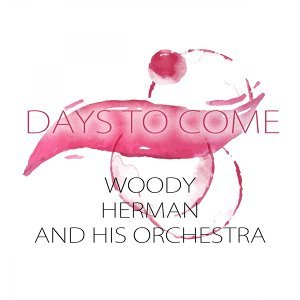 Woody Herman And His Orchestra, Woody Herman And His Woodchoppers, Woody Herman And His Four Chips 歌手頭像