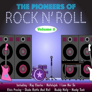 Rock and Roll Pioneers, Vol. Two 歌手頭像