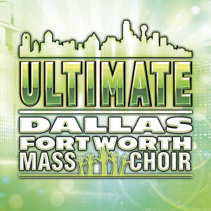 Dallas-Ft. Worth Mass Choir 歌手頭像