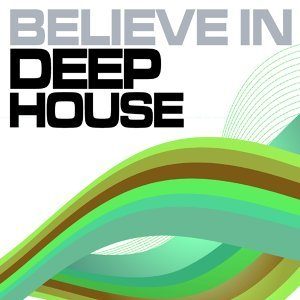 Believe In Deep House, Vol. 1 歌手頭像