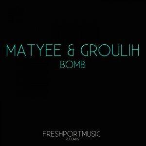 Matyee, Groulih