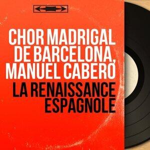 Chor Madrigal de Barcelona, Manuel Cabero 歌手頭像