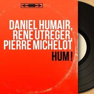 Daniel Humair, René Utreger, Pierre Michelot 歌手頭像