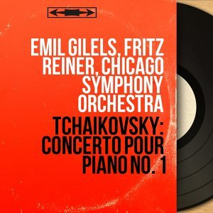 Emil Gilels, Fritz Reiner, Chicago Symphony Orchestra 歌手頭像