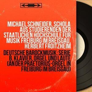 Michael Schneider, Schola aus Studierenden der Staatlichen Hochschule für Musik Freiburg im Breisgau, Herbert Froitzheim 歌手頭像