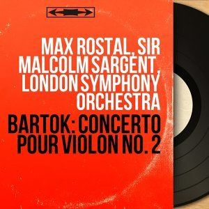 Max Rostal, Sir Malcolm Sargent, London Symphony Orchestra 歌手頭像