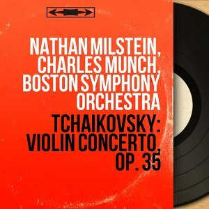 Nathan Milstein, Charles Munch, Boston Symphony Orchestra 歌手頭像