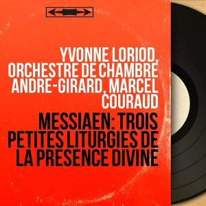 Yvonne Loriod, Orchestre de chambre André-Girard, Marcel Couraud 歌手頭像