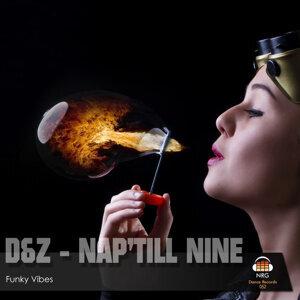 D&Z & Nap'Till Nine