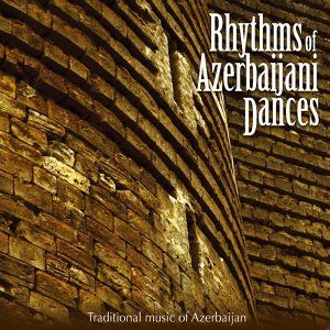 Rhythms of Azerbaijani Dances (Traditional music of Azerbaijan) 歌手頭像