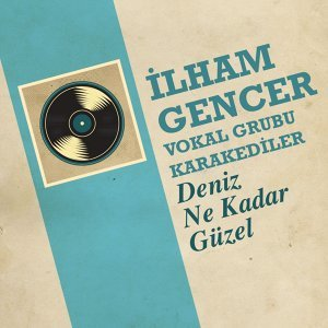 İlham Gencer, Vokal Grubu Karakediler 歌手頭像