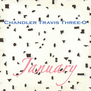 Chandler Travis Three-O