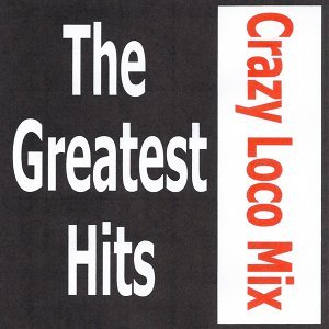 Crazy Loco Mix - The greatest hits 歌手頭像
