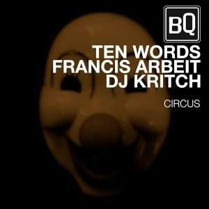 Ten Words, Francis Arbeit, DJ Kritch 歌手頭像