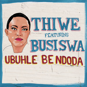 Thiwe feat. Busiswa 歌手頭像
