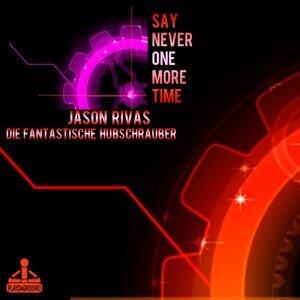 Jason Rivas, Die Fantastische Hubschrauber 歌手頭像