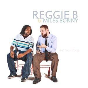 Reggie B, Miles Bonny