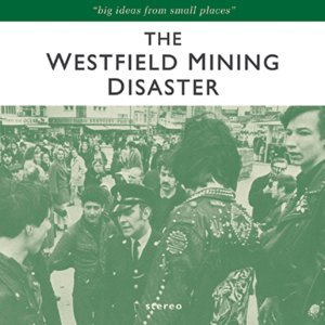 The Westfield Mining Disaster 歌手頭像