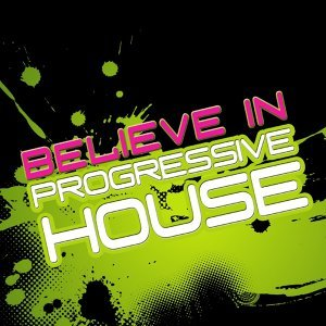 Believe In Progressive House 歌手頭像