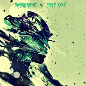 BassKrome & Just Dre 歌手頭像