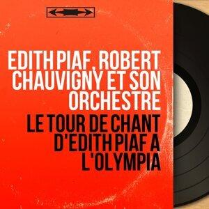 Edith Piaf, Robert Chauvigny et son orchestre 歌手頭像