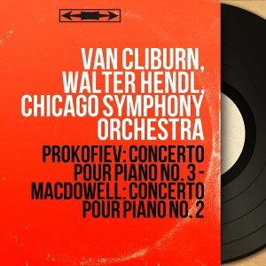 Van Cliburn, Walter Hendl, Chicago Symphony Orchestra 歌手頭像