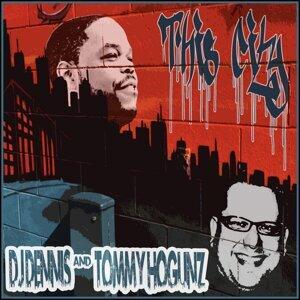 DJ Dennis, Tommy Hogunz 歌手頭像
