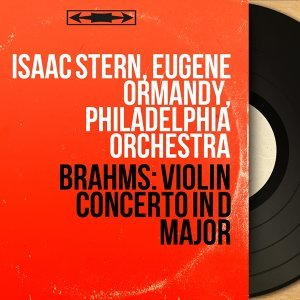 Isaac Stern, Eugene Ormandy, Philadelphia Orchestra 歌手頭像